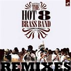 THE HOT 8 BRASS BAND Hot 8 Remixes album cover