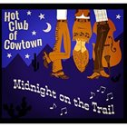 THE HOT CLUB OF COWTOWN Midnight On The Trail album cover