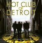 HOT CLUB OF DETROIT It's About That Time album cover