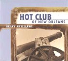 HOT CLUB OF NEW ORLEANS Heavy Artillery album cover