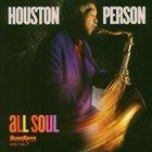 HOUSTON PERSON All Soul album cover