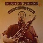 HOUSTON PERSON Chocomotive album cover