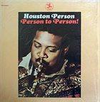 HOUSTON PERSON Person To Person! album cover