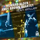 HOWARD ALDEN Howard Alden & Andy Brown Quartet : Heavy Artillery album cover