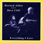HOWARD ALDEN Howard Alden & Dave Cliff : Everything I Love album cover