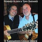 HOWARD ALDEN Howard Alden & Tony Barnard : If Kangaroos Could Dance album cover