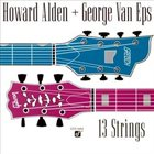 HOWARD ALDEN Howard Alden + George Van Eps ‎: 13 Strings album cover