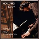 HOWARD LEVY Tonight and Tomorrow album cover