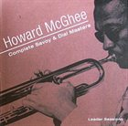 HOWARD MCGHEE Complete Savoy & Dial Masters: Leader Sessions album cover