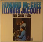 HOWARD MCGHEE Howard McGhee, Illinois Jacquet : Here Comes Freddy album cover