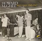 HOWARD MCGHEE Howard McGhee: West Coast 1945-1947 album cover