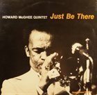 HOWARD MCGHEE Just Be There album cover