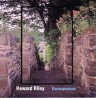 HOWARD RILEY Consequences album cover