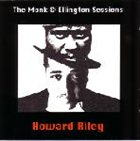 HOWARD RILEY The Monk & Ellington Sessions album cover