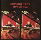 HOWARD RILEY Two Is One album cover