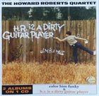 HOWARD ROBERTS Color Him Funky / H.R. Is A Dirty Guitar Player album cover