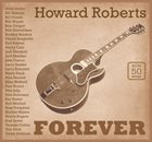 HOWARD ROBERTS Forever album cover
