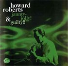 HOWARD ROBERTS Howard Roberts - Jaunty-Jolly ! & Guilty !! album cover
