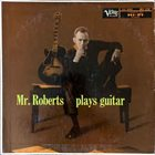 HOWARD ROBERTS Mr. Roberts Plays Guitar album cover