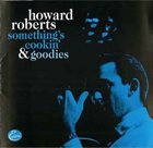 HOWARD ROBERTS Something's Cookin & Goodies album cover