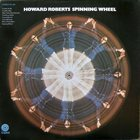 HOWARD ROBERTS Spinning Wheel album cover