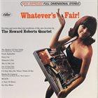 HOWARD ROBERTS Whatever's Fair! album cover