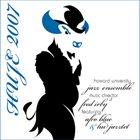 HOWARD UNIVERSITY JAZZ ENSEMBLE 2007 album cover
