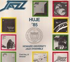 HOWARD UNIVERSITY JAZZ ENSEMBLE '85 album cover