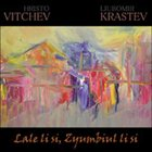 HRISTO VITCHEV Lale Li Si, Zyumbiul Li Si (with Liubomir Krastev) album cover