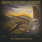 HRISTO VITCHEV The Perperikon Suite album cover
