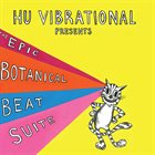 HU VIBRATIONAL The Epic Botanical Beat Suite - Boonghee Music 4 album cover