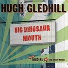 HUGH GLEDHILL Big Dinosaur Mouth album cover