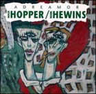 HUGH HOPPER Adreamor (with Mark Hewins) album cover