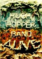 HUGH HOPPER Alive (Hugh Hopper Band) album cover