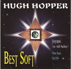HUGH HOPPER Best Soft album cover