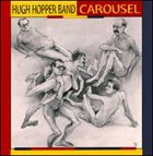 HUGH HOPPER Carousel (Hugh Hopper Band) album cover