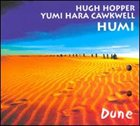 HUGH HOPPER Dune (with Yumi Hara Cawkwell as HUMI) album cover