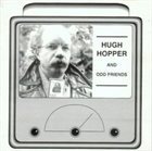HUGH HOPPER Hugh Hopper and Odd Friends album cover