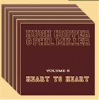 HUGH HOPPER Hugh Hopper & Phil Miller ‎: Heart To Heart (Volume 5) album cover