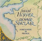 HUGH HOPPER Somewhere in France (with Richard Sinclair) album cover