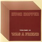 HUGH HOPPER Was A Friend (Volume 10) album cover