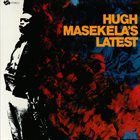HUGH MASEKELA Hugh Masekela's Latest album cover