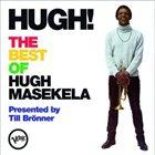 HUGH MASEKELA Hugh! - The Best Of Hugh Masekela album cover