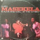 HUGH MASEKELA Is Alive And Well At The Whisky album cover
