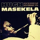HUGH MASEKELA Live At The Record Plant 24Th February 1974 album cover