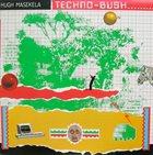 HUGH MASEKELA Techno-Bush album cover