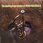 HUGH MASEKELA The Lasting Impression Of Hugh Masekela album cover