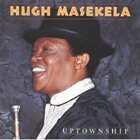 HUGH MASEKELA Uptownship album cover