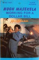 HUGH MASEKELA Working For A Dollar Bill album cover