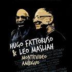 HUGO FATTORUSO Hugo Fattoruso & Leo Maslíah : Montevideo Ambiguo album cover